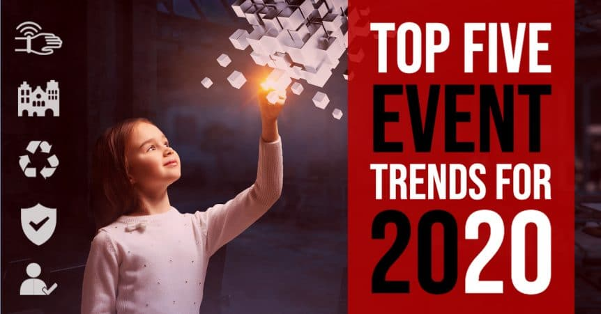 Top Five Event Trends for 2020